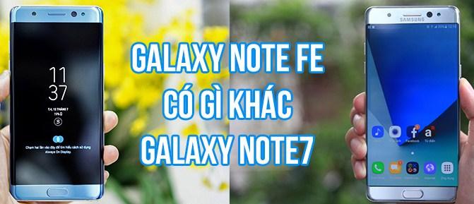 điện thoại Note FE khác gì so với Galaxy Note 7