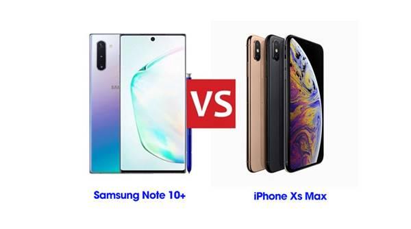 So sánh samsung note 10 plus và iphone xs max